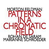 Morton Feldman: Patterns In A Chromatic Field (1981) by Marianne Schroeder