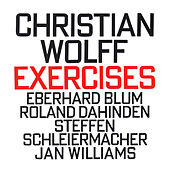 Christian Wolff: Exercises (1973-75) by Various Artists