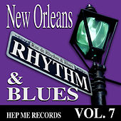 New Orleans Rhythm & Blues - Hep Me Records Vol. 7 by Various Artists