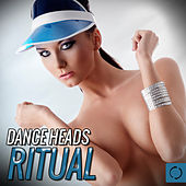 Dance Heads Ritual by Various Artists