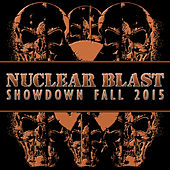 Nuclear Blast Showdown Fall 2015 by Various Artists