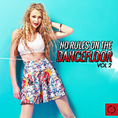 No Rules on the Dancefloor, Vol. 2 by Various Artists