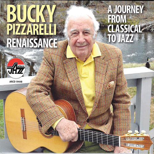 Bucky Pizzarelli, Renaissance, A Journey from Classical to Jazz by Bucky Pizzarelli