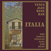 Venus Jazz Wine Bar - The Great Italian Jazz & Wine by Various Artists