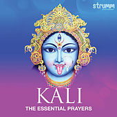 Kali - The Essential Prayers by Various Artists