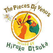 The Pieces of Venus Mixed by Hiroko Otsuka by Various Artists