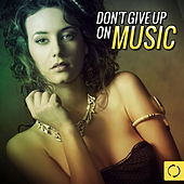 Don't Give up on Music by Various Artists