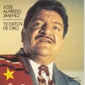 12 Exitos De Oro by Jose Alfredo Jimenez