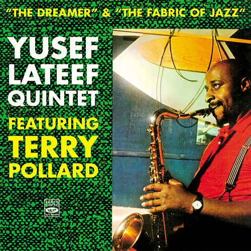 Yusef Lateef Quintet. The Dreamer / The Fabric of Jazz by Yusef Lateef