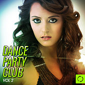 Dance Party Club, Vol. 2 by Various Artists