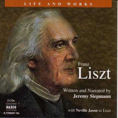 Liszt - Life and Works von Franz Liszt