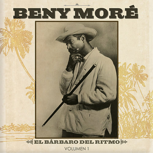 El Barbaro del Ritmo Vol.1 by Beny More