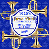 Jazz Mad, Vol. 5: Hot Dance and Jazz by Various Artists