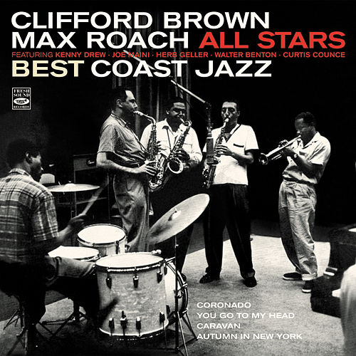 Clifford Brown / Max Roach All Stars. Best Coast Jazz by Max Roach
