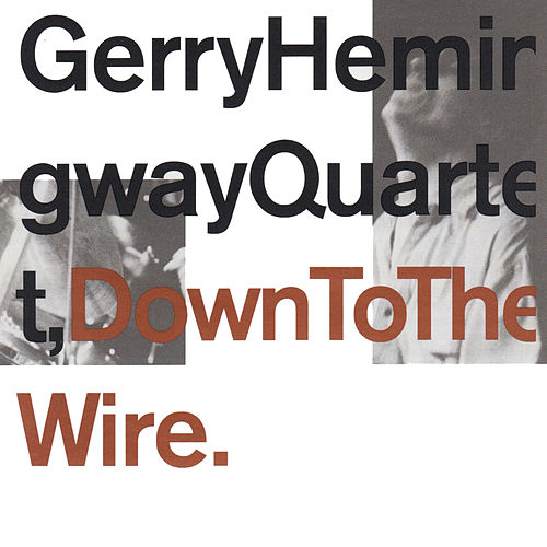 Down to the Wire by Gerry Hemingway