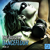 The Biggest Dancefloor, Vol. 2 by Various Artists