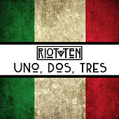 Uno, Dos, Tres - Single by Riot Ten