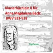 Bach: Klavierbuchlein II fur Anna Magdalena Bach,  BWV 933-938 by Various Artists