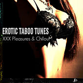 Erotic Taboo Tunes (XXX Pleasures & Chillout) by Various Artists