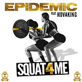 Squat 4 Me (feat. Novaking) - Single by Epidemic