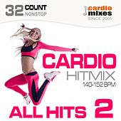Cardio Hitmix! All Hits 2 (140-152 BPM, 32-Count, Nonstop Fitness & Workout) by Various Artists