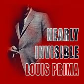 Nearly Invisible by Louis Prima