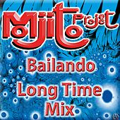 Bailando (Long Time Mix) by Mojito Project
