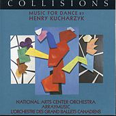 Collisions - Music for Dance by Henry Kucharzyk by Various Artists