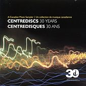 Centrediscs 30 Years (Centredisques 30 Ans) by Various Artists