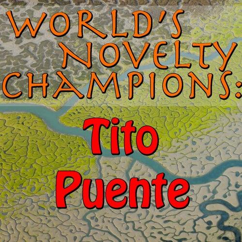 World's Novelty Champions: Tito Puente by Tito Puente