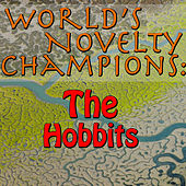 World's Novelty Champions: The Hobbits by Hobbits