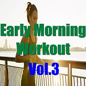 Early Morning Workout, Vol.3 von Various Artists