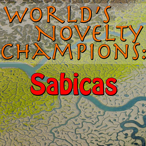 World's Novelty Champions: Sabicas by Sabicas