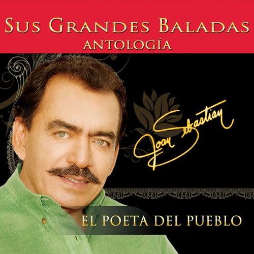 Antologia el Poeta del Pueblo Sus Grandes Baladas by Joan Sebastian