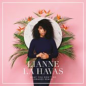 What You Don't Do (GRADES Remix) by Lianne La Havas