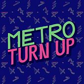Turn Up by Metro