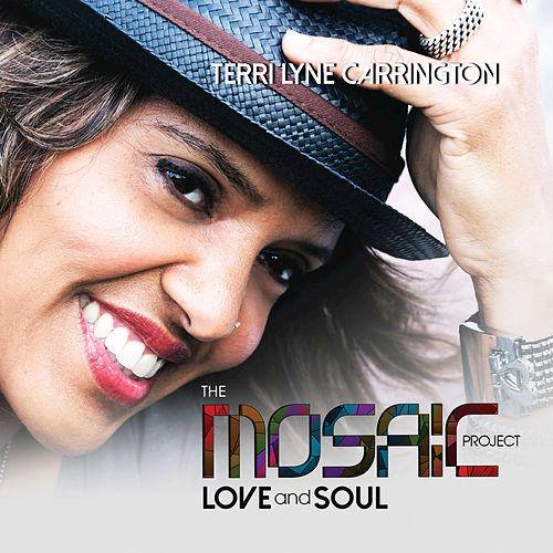 The Mosaic Project: Love and Soul von Terri Lyne Carrington