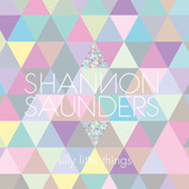 Silly Little Things by Shannon Saunders