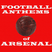 Football Anthems of Arsenal by Various Artists