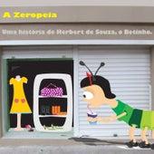 A Zeropéia - Uma História de Herbert de Souza, O Betinho by Various Artists
