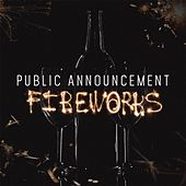 Fireworks by Public Announcement