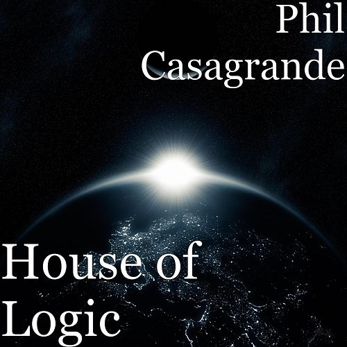 House of Logic by Phil Casagrande