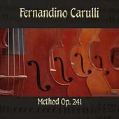 Fernandino Carulli: Method, Op. 241 by The Classical Orchestra