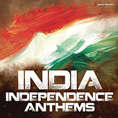 India Independence Anthems by Various Artists