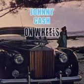 On Wheels von Johnny Cash