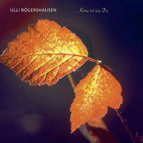 Keine Ist Wie Du by Ulli Boegershausen