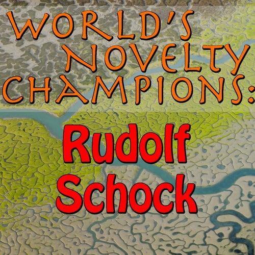 World's Novelty Champions: Rudolf Schock by Rudolf Schock