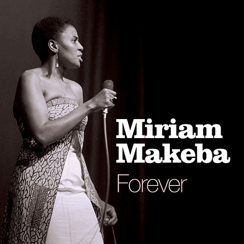 Forever by Miriam Makeba