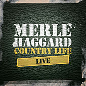 Country Life Live by Merle Haggard