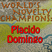 World's Novelty Champions: Placido Domingo by Placido Domingo